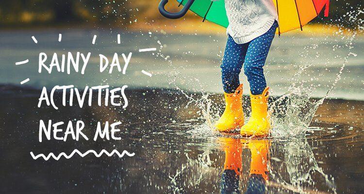 rainy day activities near me